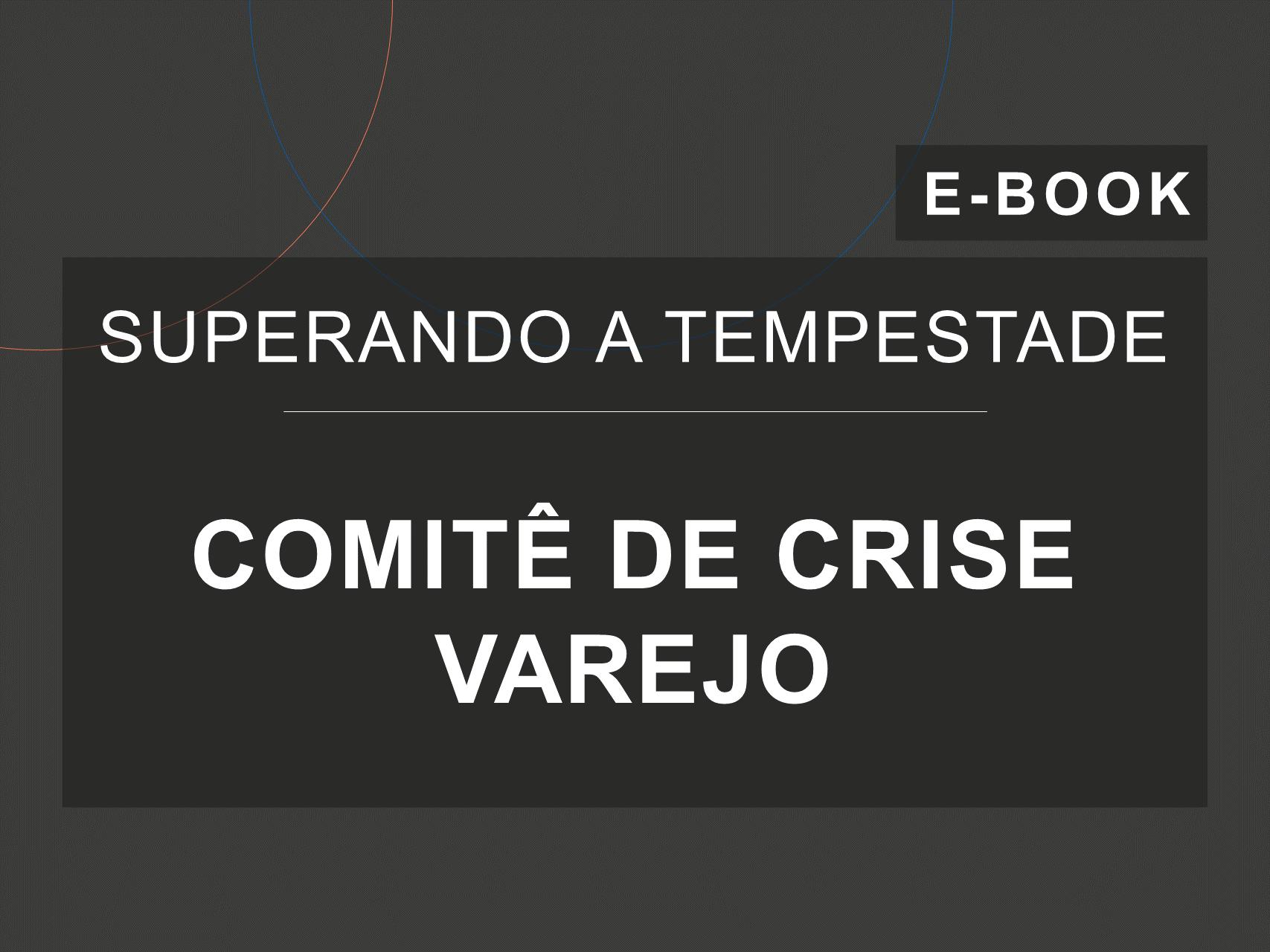 Capa do e-Book da série 'Superando a Tempestade', da Cosin Consulting, sobre 'Comitê de Crise Varejo'