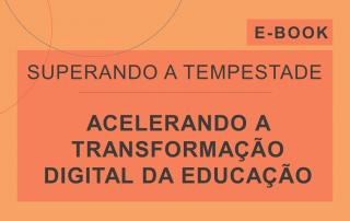 Capa do e-Book da série 'Superando a Tempestade', da Cosin Consulting, sobre 'Acelerando a Transformação Digital da Educação'