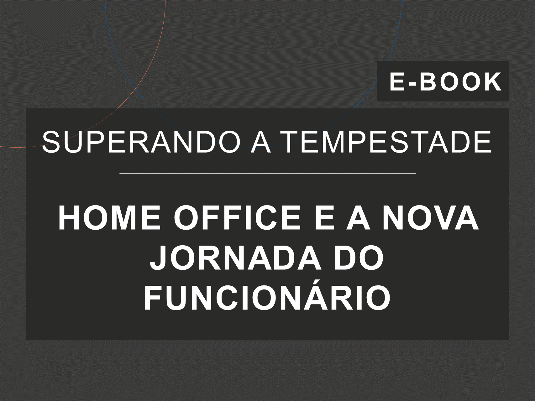 Capa do e-Book da série 'Superando a Tempestade', da Cosin Consulting, sobre 'Home Office e a Nova Jornada do Funcionário'