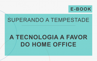 Capa do e-Book da série 'Superando a Tempestade', da Cosin Consulting, sobre 'A Tecnologia a Favor do Home Office'