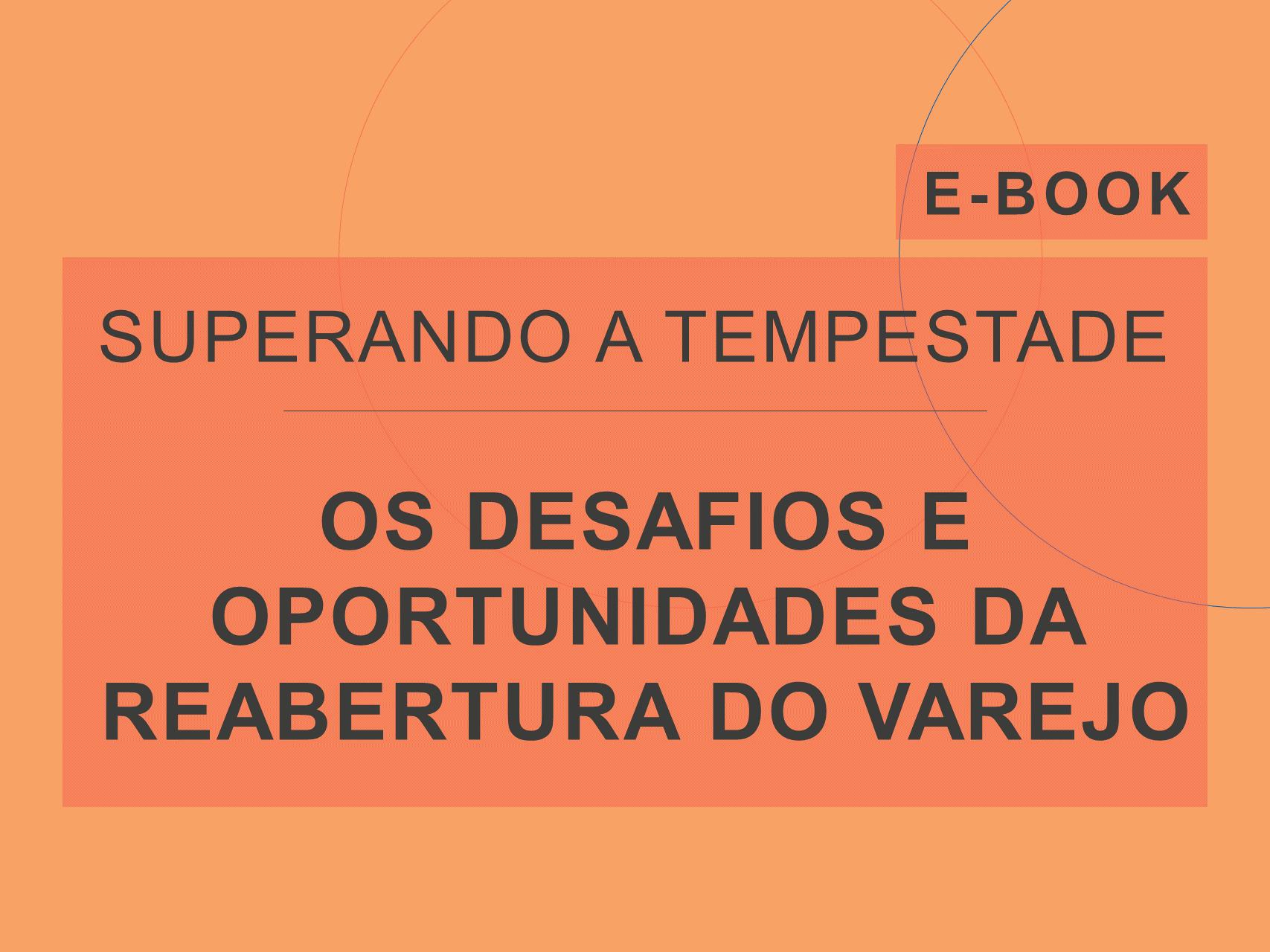 Capa do e-Book da série 'Superando a Tempestade', da Cosin Consulting, sobre 'Os Desafios e Oportunidades da Reabertura do Varejo'