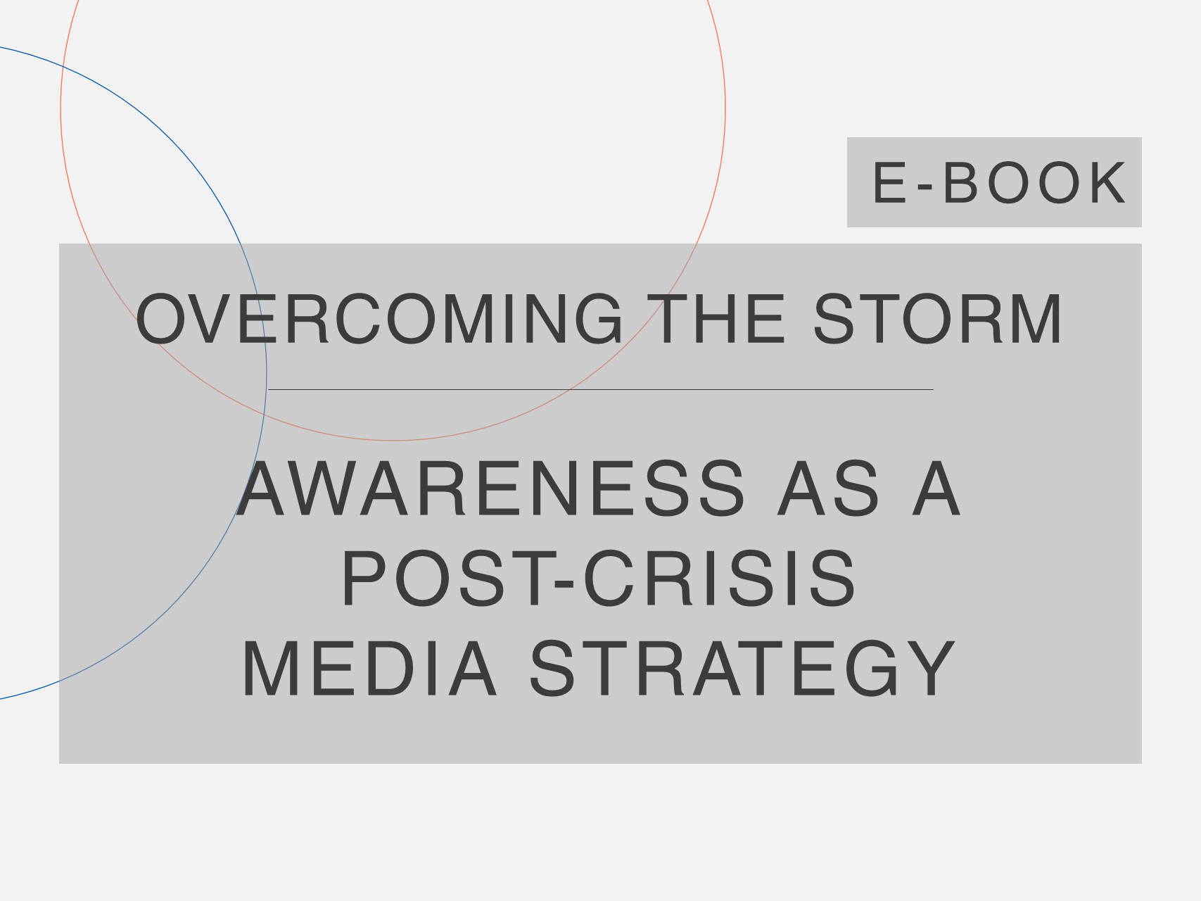 Cosin Consulting's' Overcoming the Storm 'e-Book cover on' Awareness as a Post-Crisis Media Strategy