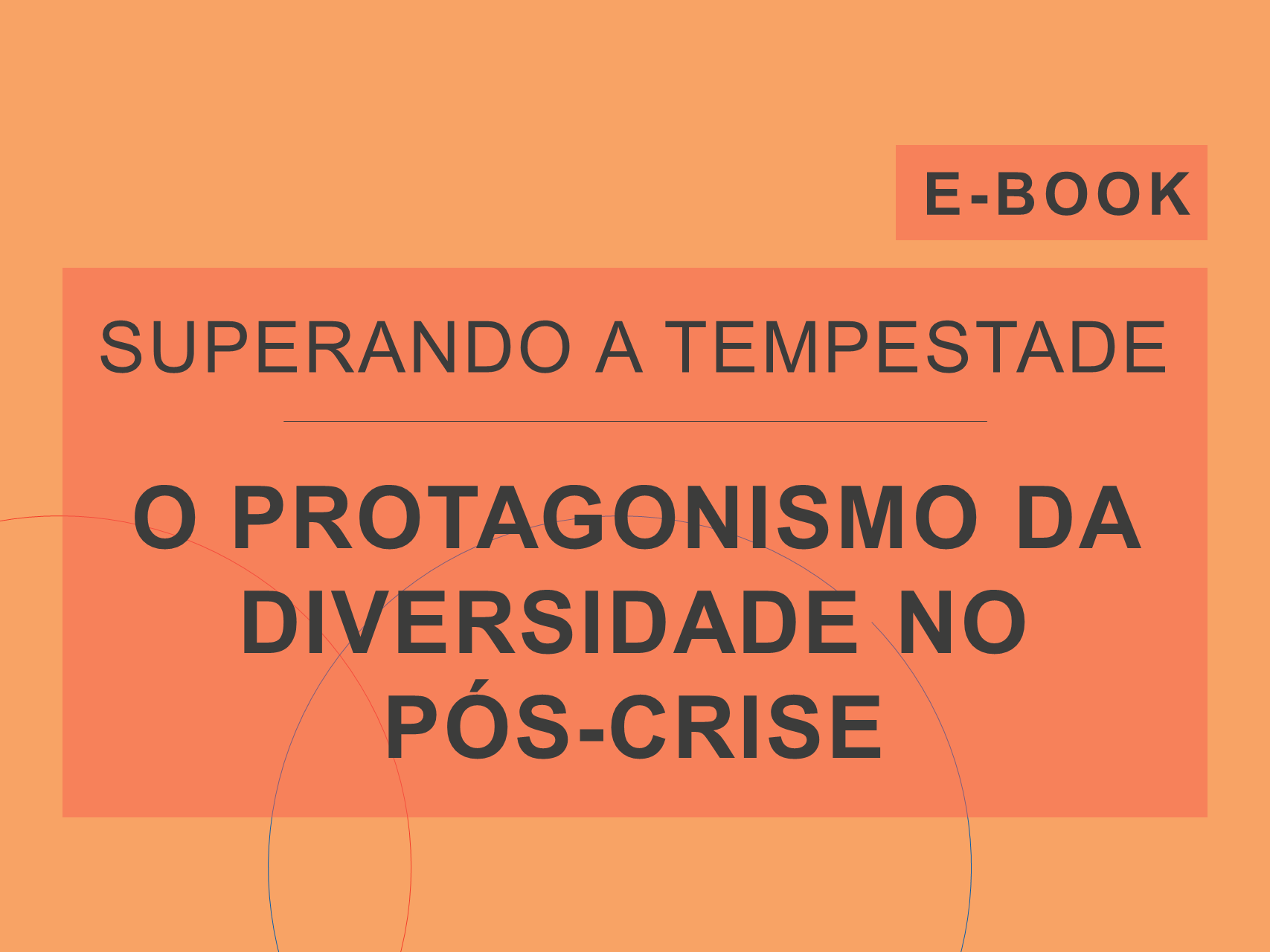 Capa do e-Book da série 'Superando a Tempestade', da Cosin Consulting, sobre 'O Protagonismo da Diversidade no Pós-Crise'.