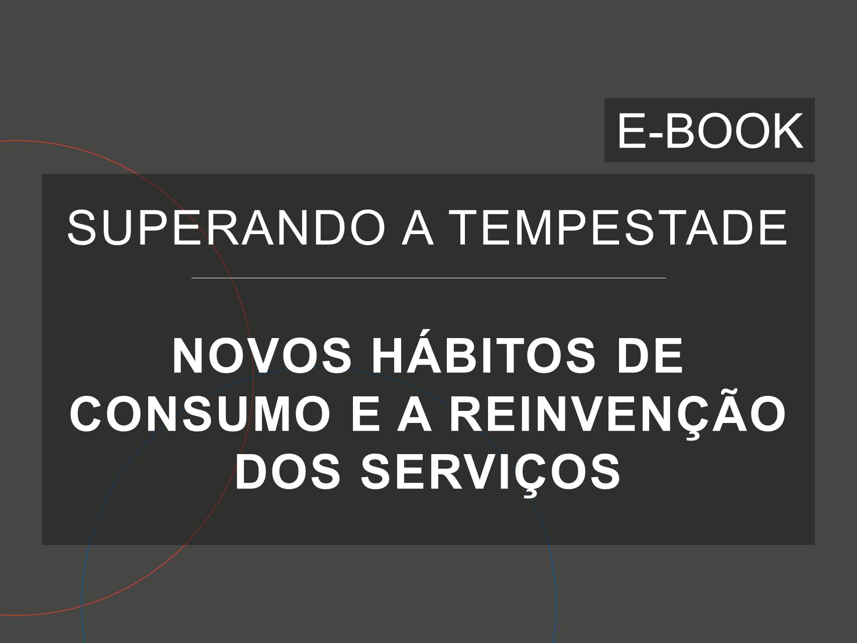 Capa do e-Book da série 'Superando a Tempestade', da Cosin Consulting, sobre 'Novos Hábitos de Consumo e a Reinvenção dos Serviços'