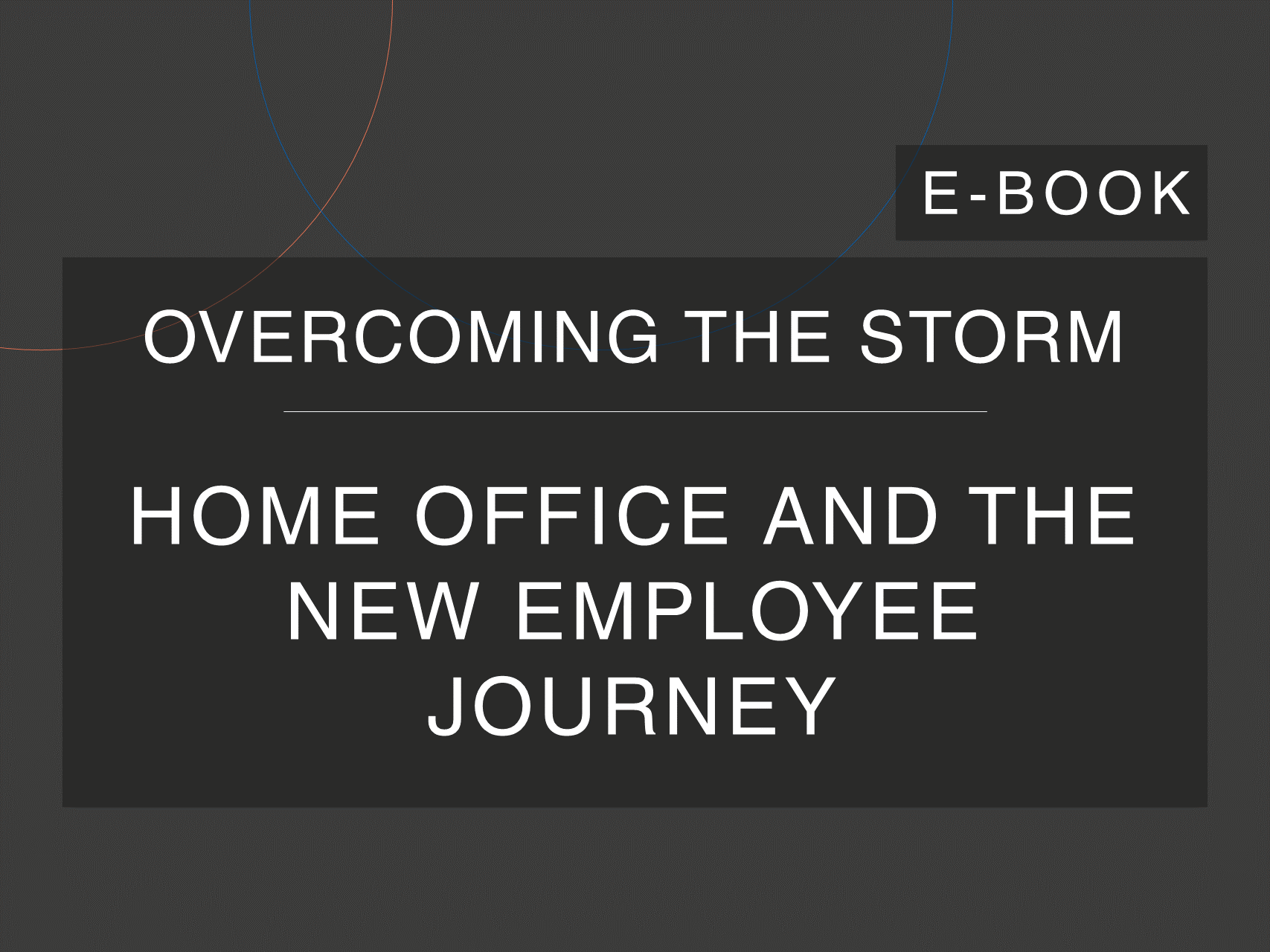 Cosin Consulting's 'Overcoming the Storm' e-Book cover on 'Home Office and the New Employee's Journey