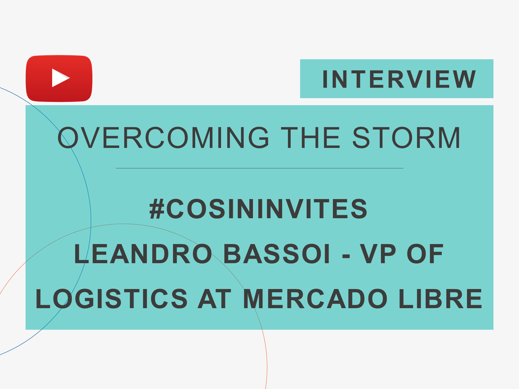 Cover of the interview with Leandro Bassoi of the series 'Overcoming the Tempest', by Cosin Consulting, about the Mercado Livre Logistics