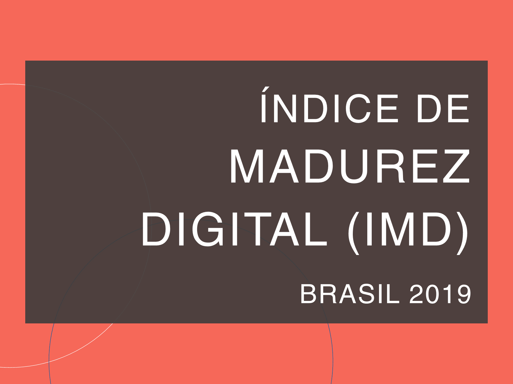 Capa do post 'Índice de Maturidade Digital Brasil 2019'